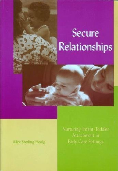 Secure Relationships: Nurturing Infant/Toddler Attachment in Early Care Settings - sku BK.63 - 1