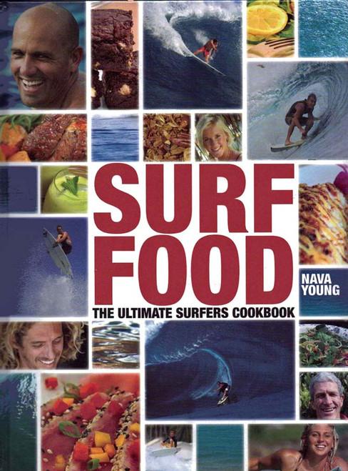 Surf Food: The Ultimate Surfers Cookbook
