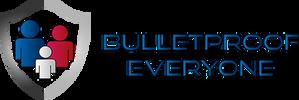 Bulletproof Everyone