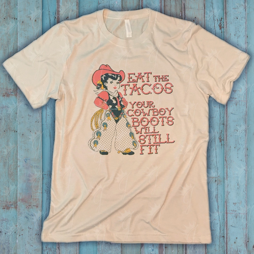 Eat The Tacos Cowgirl