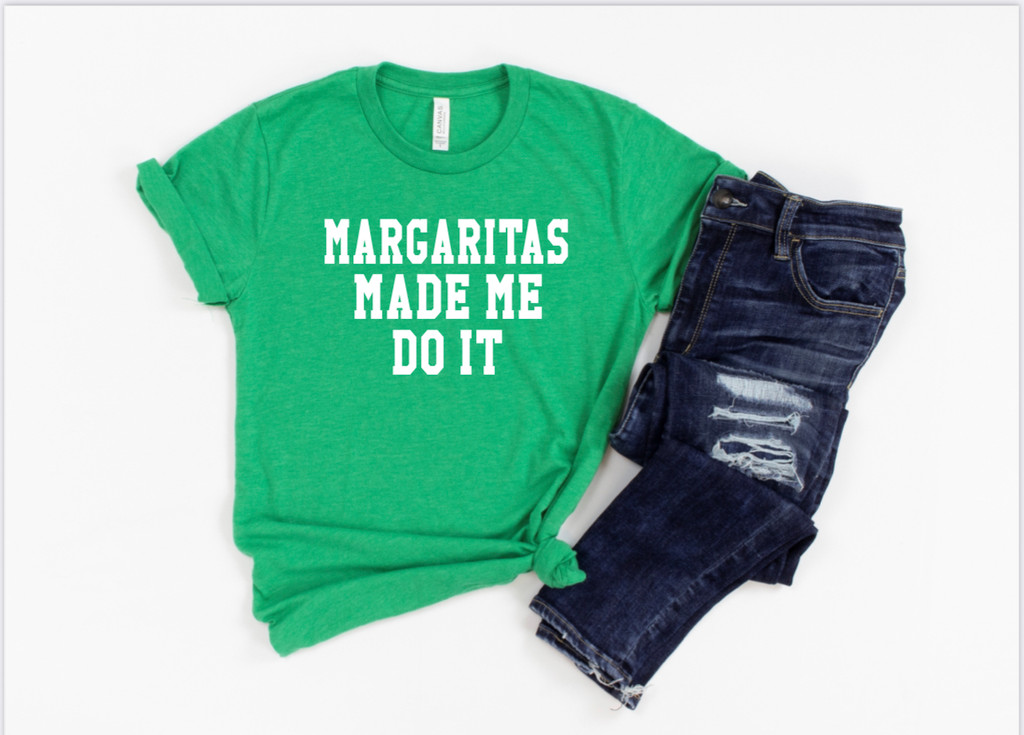 Margaritas Made Me
