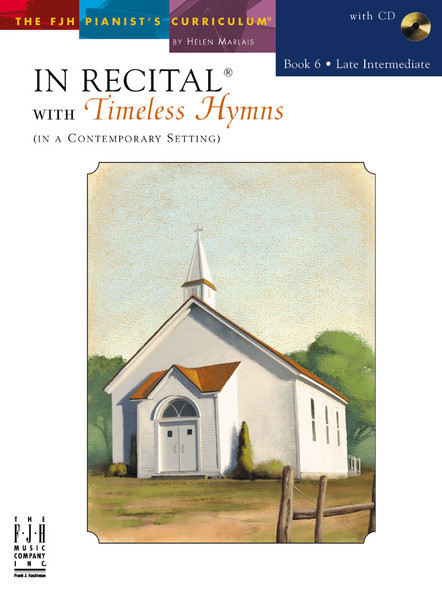 In Recital® with Timeless Hymns Book 6