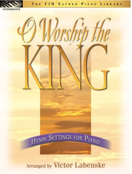 O Worship the King - Piano Solo Collection