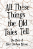 All These Things the Old Tales Tell - The Best of Alice Dunbar Nelson
