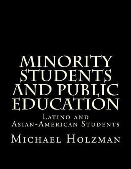 Minority Students And Public Education: Latino And Asian-American Students (Volume 2)