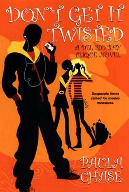 Don't Get It Twisted: A Del Rio Bay Clique Novel