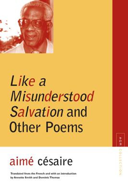Like a Misunderstood Salvation and Other Poems (Agm Collection)