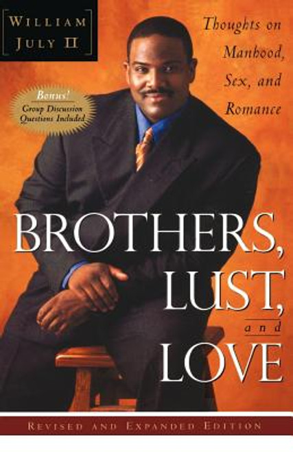 Brothers, Lust, and Love: Thoughts on Manhood, Sex, and Romance