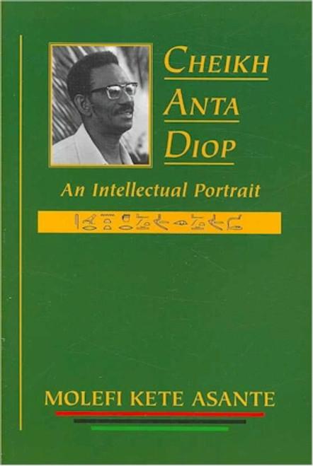 Cheikh Anta Diop: An Intellectual Portrait