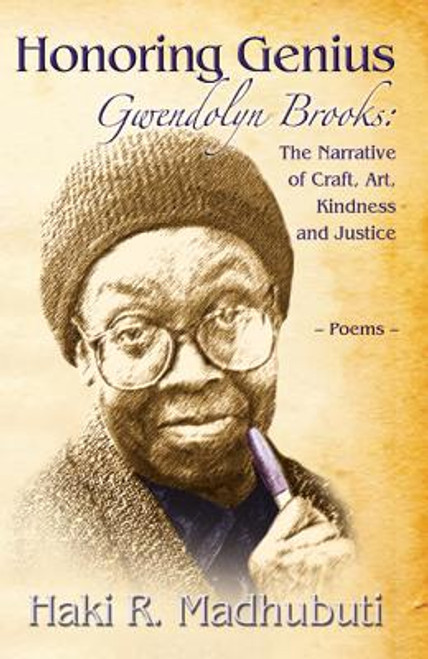 Honoring Genius: Gwendolyn Brooks: The Narrative of Craft, Art, Kindness and Justice