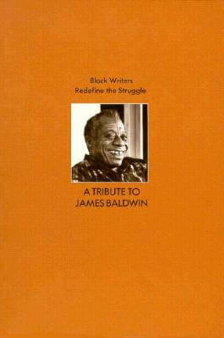 Black Writers Redefine the Struggle: A Tribute to James Baldwin