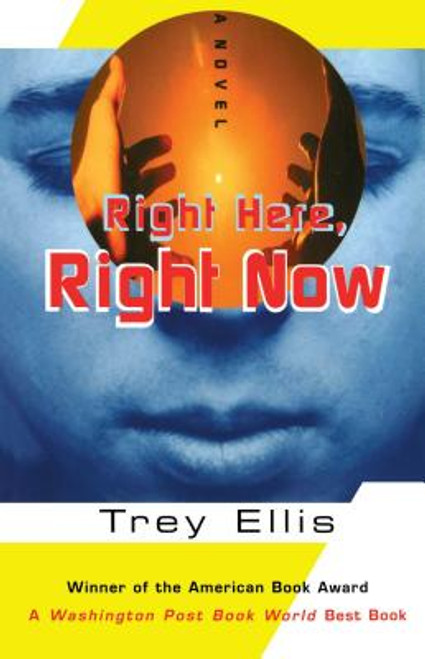 Right Here, Right Now: A Novel