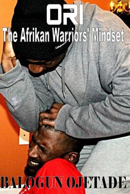 Ori: The Afrikan Warriors' Mindset