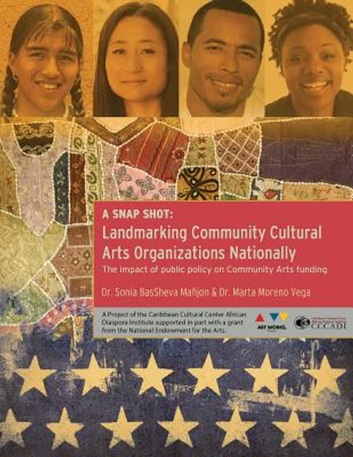 A Snap Shot-Landmarking Community Cultural Arts Organizations Nationally: The Impact of Public Policy on Community Arts Funding