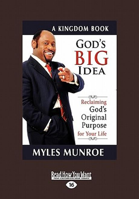 God's Big Idea Tradepaper: Reclaiming Gods Original Purpose for Your Life