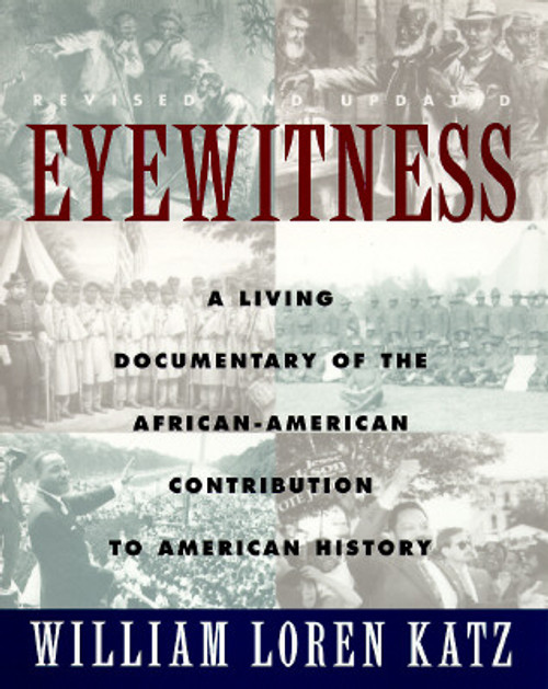 Eyewitness: A Living Documentary of the African American Contribution to American History