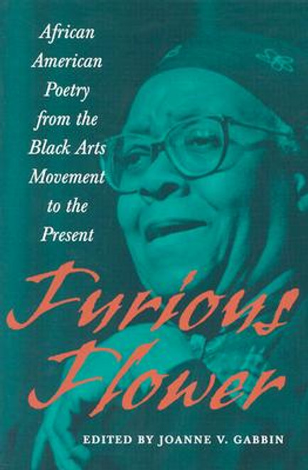 Furious Flower: African-American Poetry from the Black Arts Movement to the Present