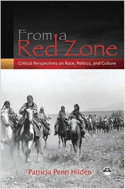 From A Red Zone: Critical Perspectives on Race, Politics & Culture