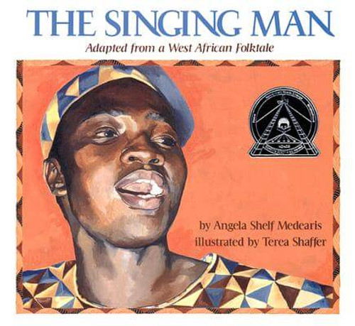 The Singing Man: Adapted from a West African Folktale