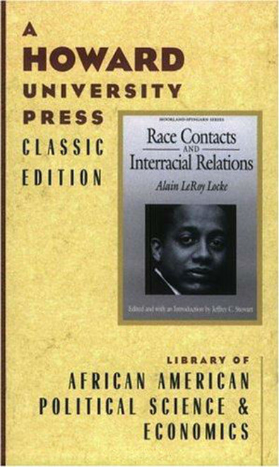 Race Contacts and Interracial Relations: Lectures on the Theory and Practice of Race (Moorland-Spingarn Series)