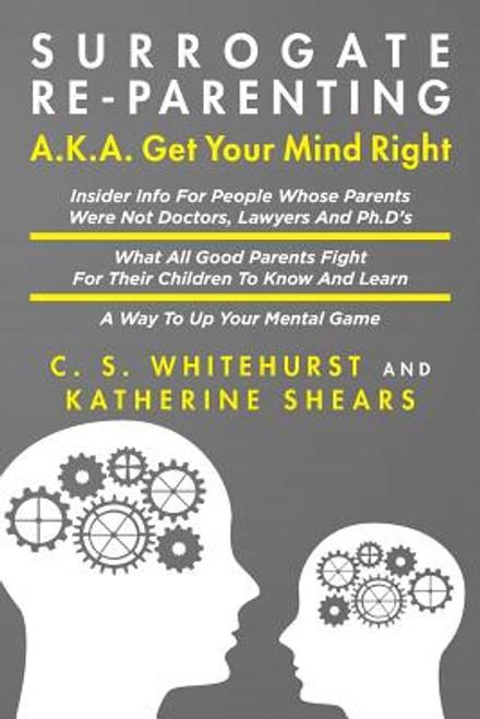 Surrogate Re-Parenting: A.K.A. Get Your Mind Right