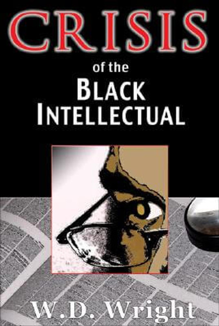 Crisis of the Black Intellectual