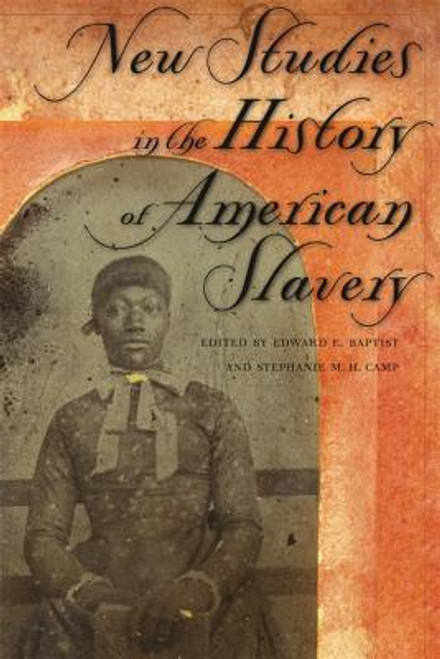 New Studies in the History of American Slavery