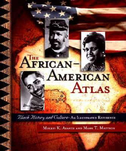 The African-American Atlas: Black History and Culture—An Illustrated Reference