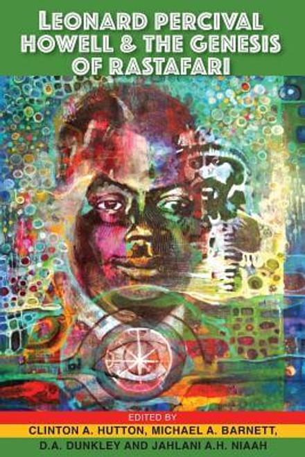 Leonard Percival Howell and the Genesis of Rastafari