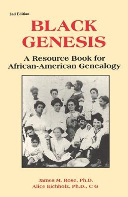 Black Genesis: A Resource Book for African-American Genealogy