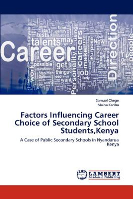 Factors Influencing Career Choice of Secondary School Students, Kenya