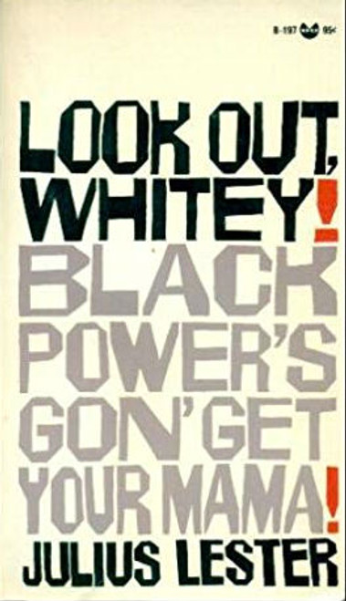 Look Out, Whitey! Black Power's Gon' Get Your Mama!