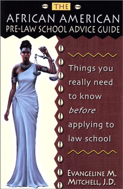 African American Pre-Law School Advice Guide: Things You Really Need to Know before Applying to Law School