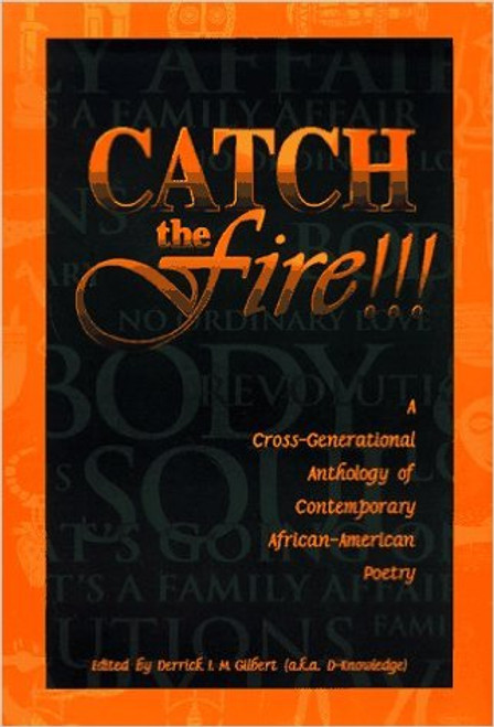 Catch The Fire!!: A Cross-Generational Anthology of Contemporary African American Poetry