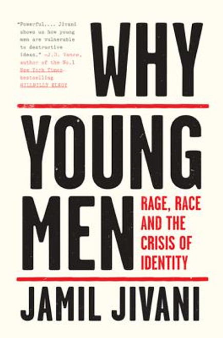 Why Young Men: Rage, Race and the Crisis of Identity