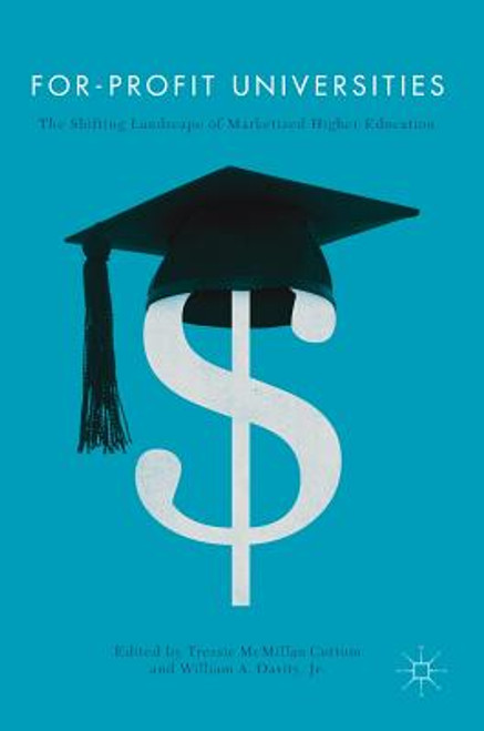For-Profit Universities: The Shifting Landscape of Marketized Higher Education (2017)