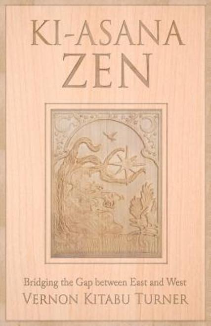 Ki-Asana Zen: Bridging the Gap Between East and West
