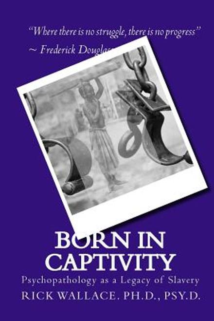 Born in Captivity: Psychopathology as a Legacy of Slavery