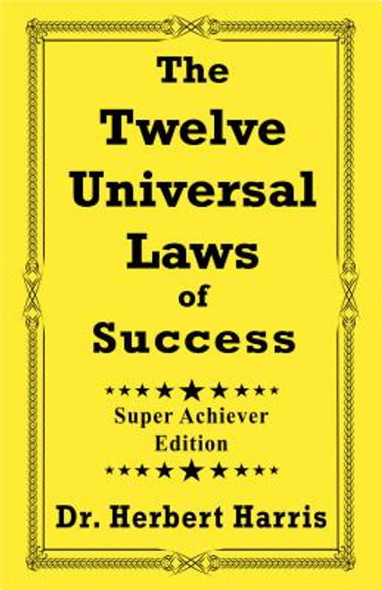 The Twelve Universal Laws of Success: Super Achiever Edition (Super Achiever)