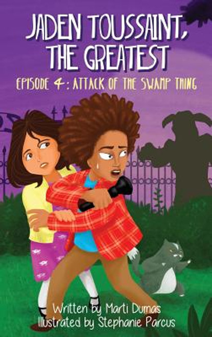Jaden Toussaint, the Greatest Episode 4: Attack of the Swamp Thing (School & Library)