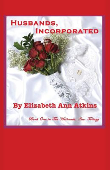Husbands, Incorporated, Book One in the Husbands, Inc. Trilogy (Book One)