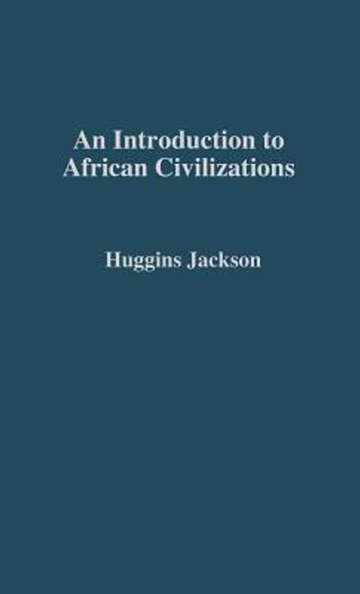An Introduction to African Civilizations: With Main Currents in Ethiopian History