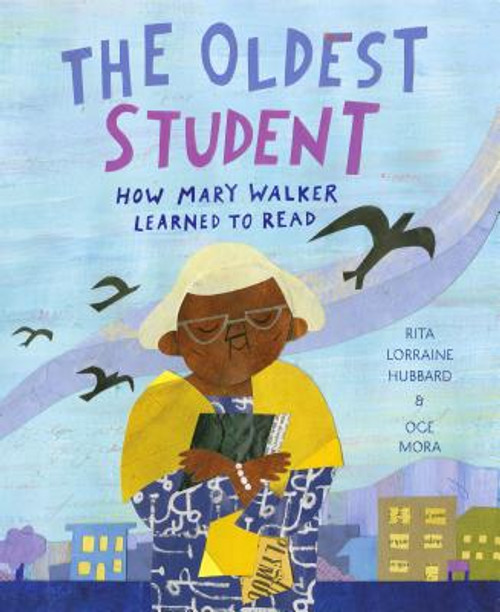 The Oldest Student: How Mary Walker Learned to Read