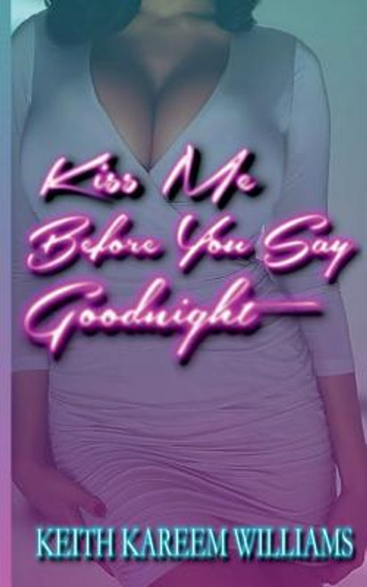Kiss Me Before You Say Goodnight