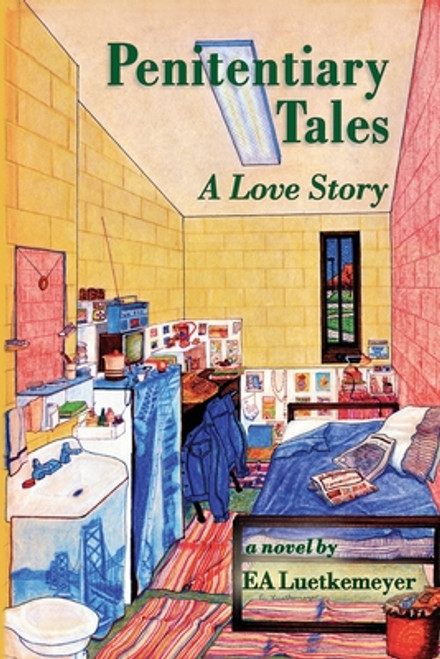 Penitentiary Tales: A Love Story