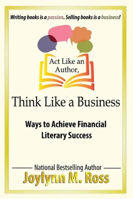 Act Like an Author, Think Like a Business