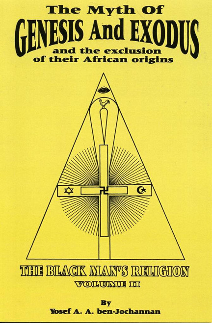 The Myth Of Genesis And Exodus And The Exclusion Of Their African Origins