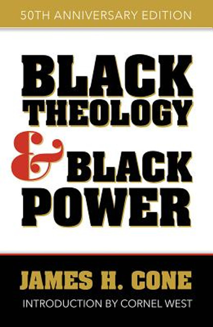 Black Theology and Black Power: 50th Anniversary Edition