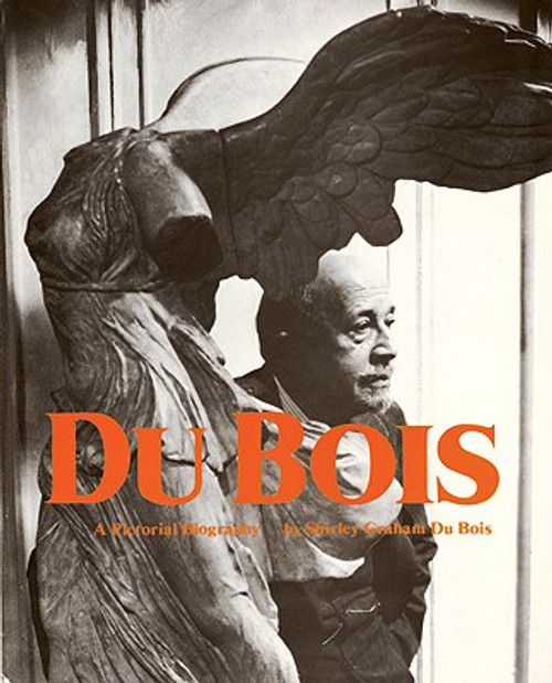 Du Bois: Pictoral Biography