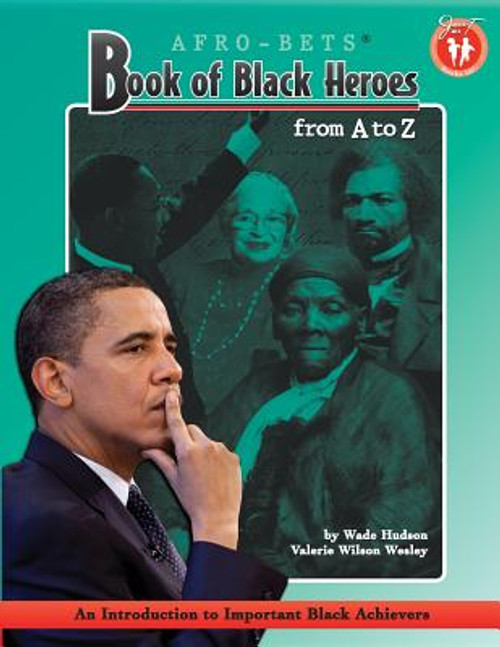 Book of Black Heroes from A to Z: An Introduction to Important Black Achievers for Young Readers